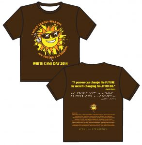 """2014: brown shirt, yellow, white, orange ink  FRONT: Large animated yellow sun that has a cartoon face. It is embellished with orange flames that appear to be perky, wavy and dancing.  The face has a tilt to the right and is wearing oversized black sunglasses that reflect a dog guide in each eye. The sun has a faint indication of a nose, followed by a big white smile.  This character activates feelings of happiness, energy and enthusiasm.  To the right of the face we find a white gloved hand holding a white cane pointing in a slight tilt to the right.  On the top of the sun in a downward curve it says, """"I wear my shades."""" On the bottom of the sun in an upward curve it says, """"Because my future is so bright.""""               BACK: Center top of the shirt you will find a small smiley face med. Yellow in color outlined in black. Followed by a series of phrases each centered on the t-shirt, written in large black print, """"Beyond sight….I envision future POSSIBILITIES. The word """"possibilities"""" is all capitalized. Below is followed by the words I can –followed by a bold spacious line.  Below that it read I will-followed by a bold spacious line.  The purpose of the bold line is for people wearing the t-shirt to fill in the blank with a permanent marker. Next you will read: A person can change his FUTURE by merely changing his ATTITUDE."""